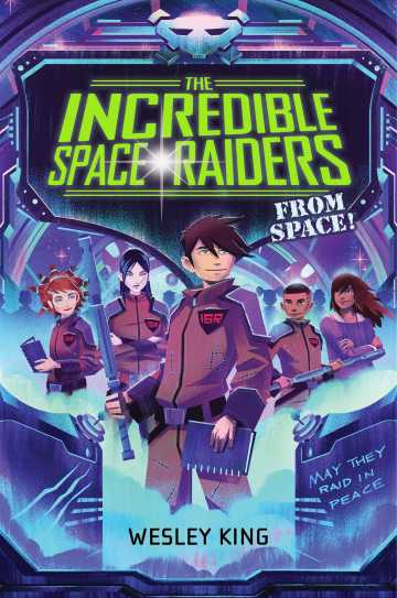 incredible-space-raiders-from-space!-9781481423199_hr